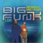 DON BRADEN Don Braden​/​Karl Latham Big Fun​(​k) Live album cover
